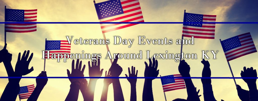 Veterans Day Events And Happenings Around Lexington Ky