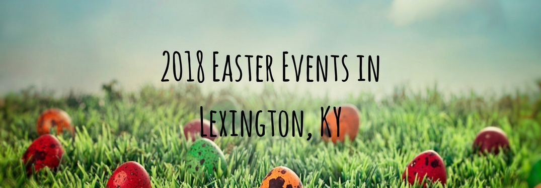 Speckled, colorful eggs hidden in the grass outside with text reading 2018 Easter Events in Lexington KY overlaid
