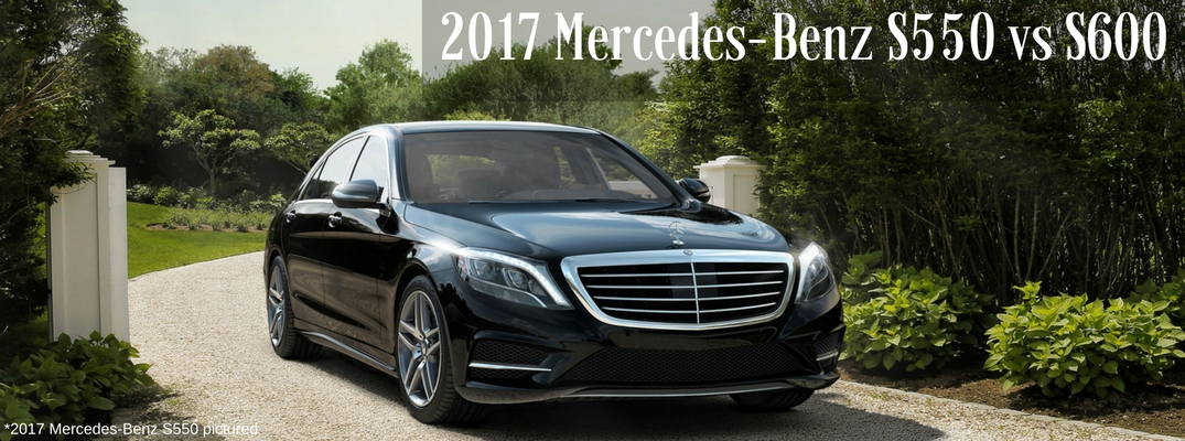 2017 mercedes benz s550 vs s600 comparison for 2017 mercedes benz s600