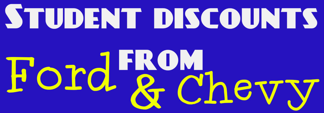 student discounts from Ford and Chevy, blue background, white and yellow text