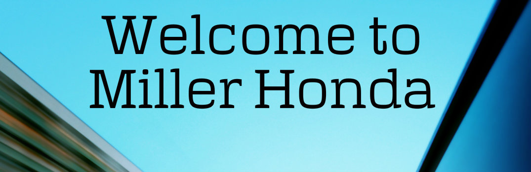 Welcome to Miller Honda!