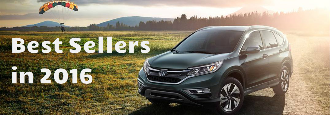 What were the Best Selling Honda Vehicles in America 2016?