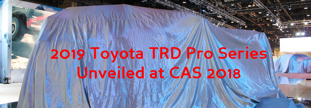2019 Toyota 4Runner TRD Pro covered up at CAS 2018