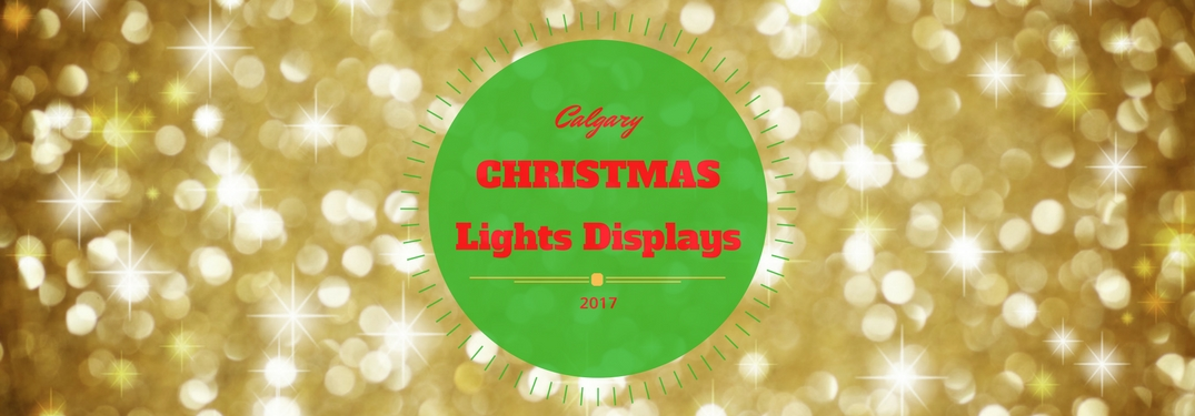 Best 2017 Christmas Lights Displays and Events Calgary AB