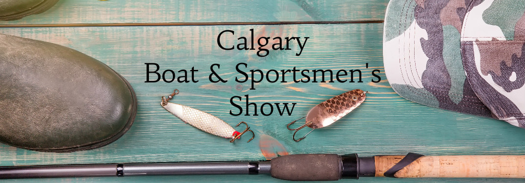 Calgary Boat and Sportsmen's Show Title and Fishing Gear