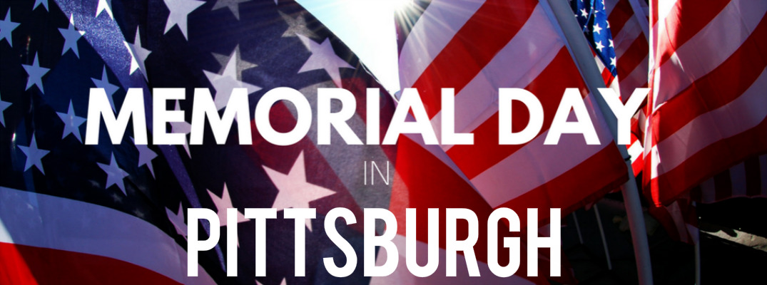 2017 Memorial Day Events near Pittsburgh PA