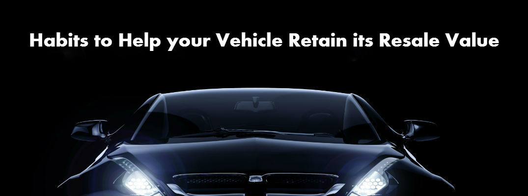 Habits to Help your Vehicle Retain its Resale Value