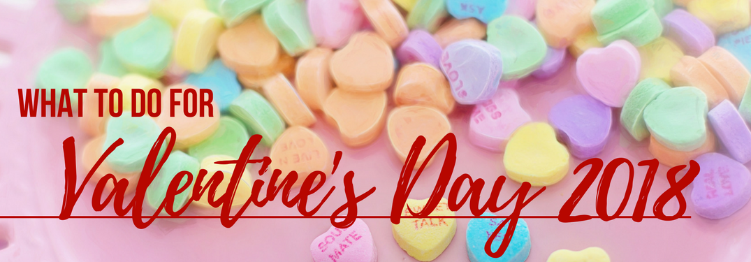 What to do for Valentine's Day 2018 on candy heart background