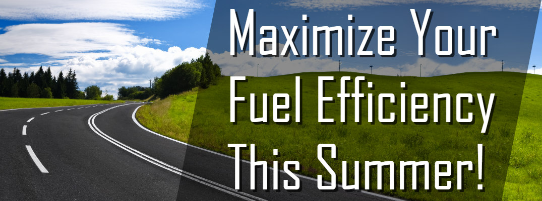 Summer driving tips to maximize fuel efficiency
