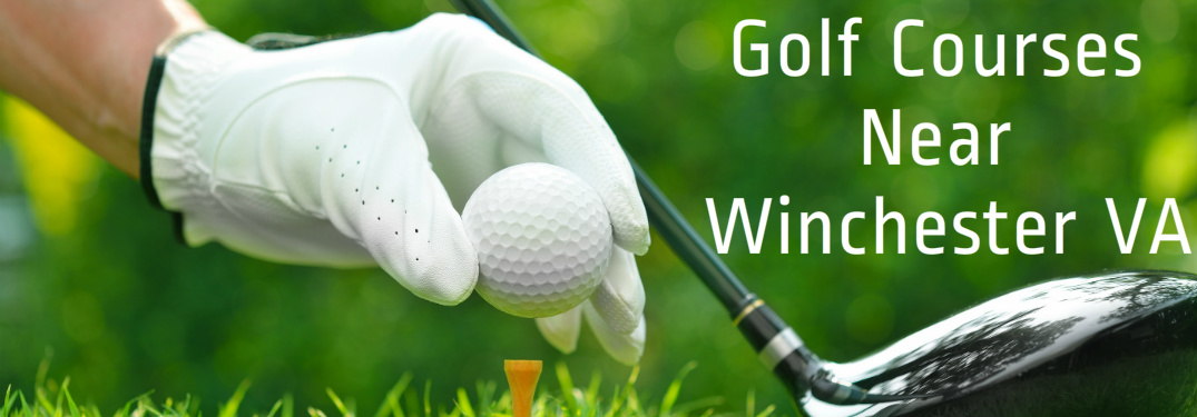 Best Golf Courses Near Winchester VA