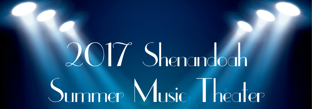 What's Showing at the 2017 Shenandoah Summer Music Theater?