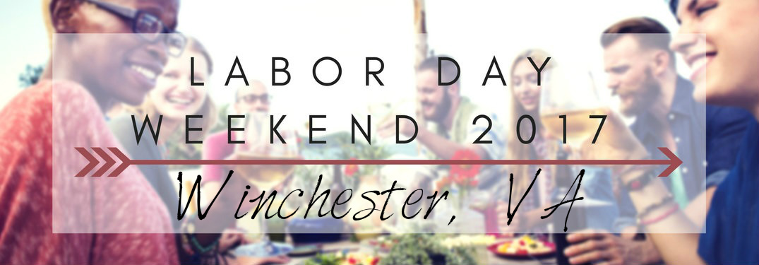 Things to do for Labor Day Weekend 2017 in Winchester VA