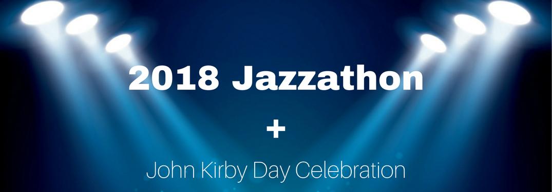 2018 Jazzathon + John Kirby Day Celebration text under stage lights