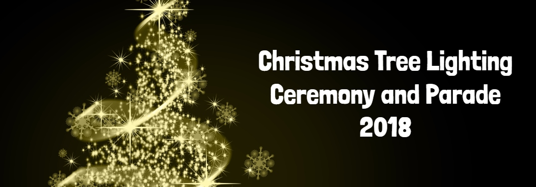 Christmas Tree Lighting Ceremony and Parade 2018 text beside golden Christmas tree