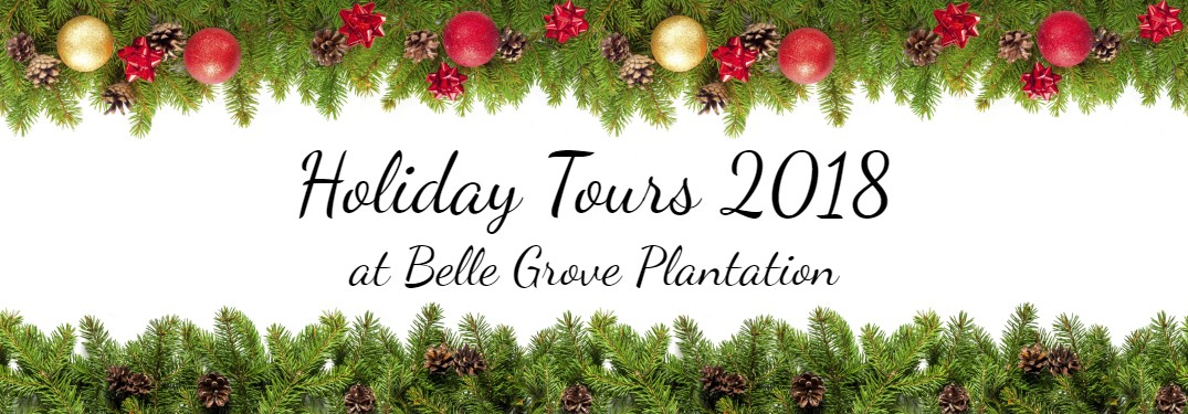 Holiday Tours 2018 at Belle Grove Plantation text on Christmas background