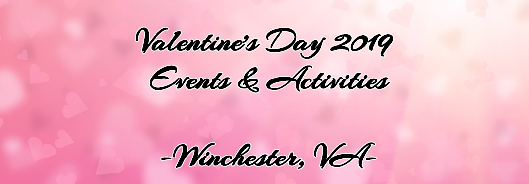 Valentine's Day 2019 Events and Activities Winchester VA text on pink heart background