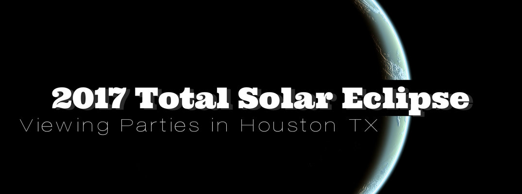 Solar Eclipse 2017 Viewing Events in Houston TX