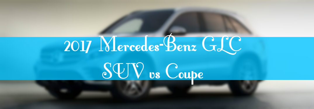 2017 Mercedes-Benz GLC SUV vs Coupe