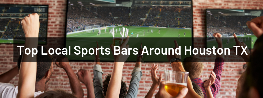 "Arms in air in front of tv screen with football on screen and ""Top Local Sports Bars Around Houston TX"" white overlay text"