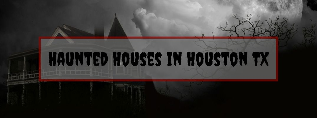 Creepy House at Night with Red and Gray Text Box with Black Haunted Houses in Houston TX Text