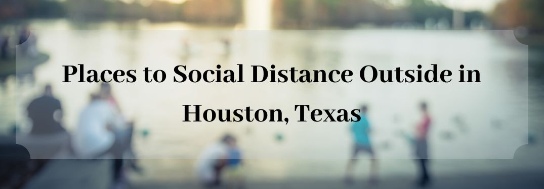 People at park with Places to Social Distance Outside in Houston, Texas