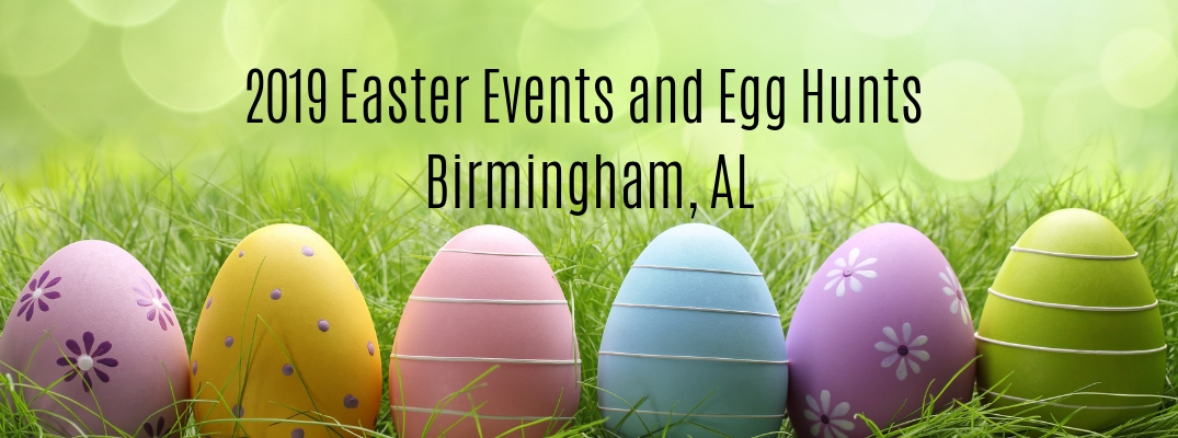 """Colorful eggs in grass with """"2019 Easter Events and Egg Hunts Birmingham, AL"""" black text"""