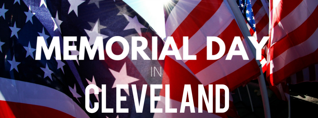2017 Memorial Day Events in Cleveland OH
