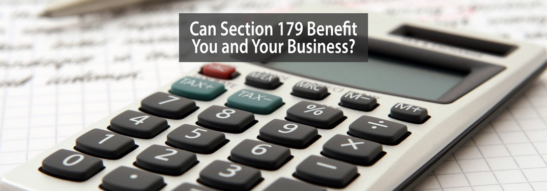 Can Section 179 Benefit You and Your Business?