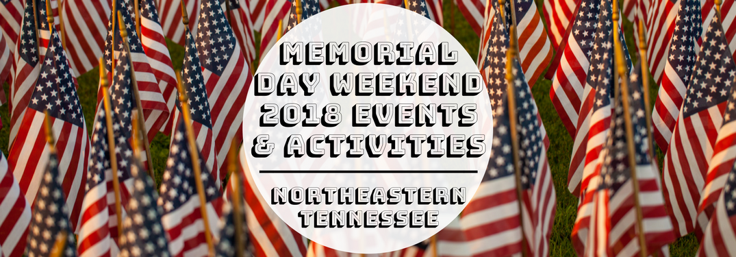 Memorial day Weekend 2018 events & activities Northeastern Tennessee on american flag background