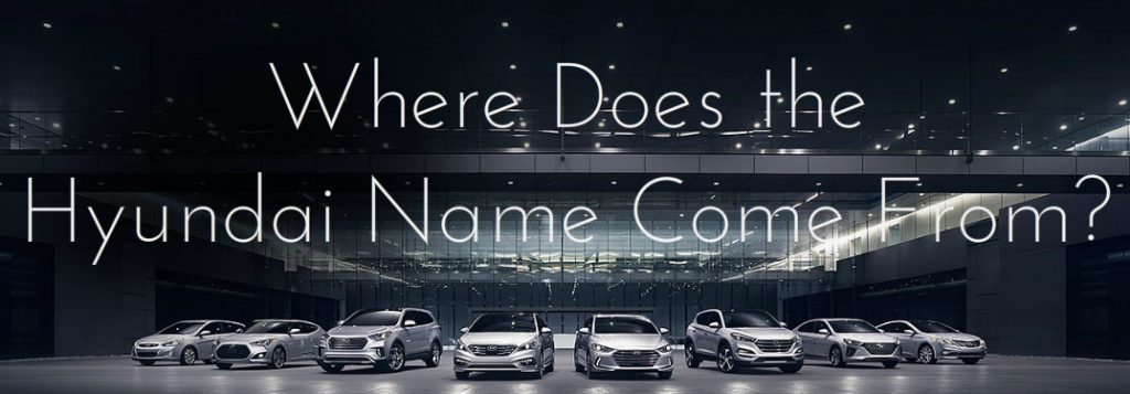 Used Cars Winchester Va >> Where Does the Hyundai Name Come From?