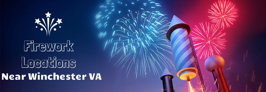 July 4th 2017 Fireworks Locations Near Winchester VA