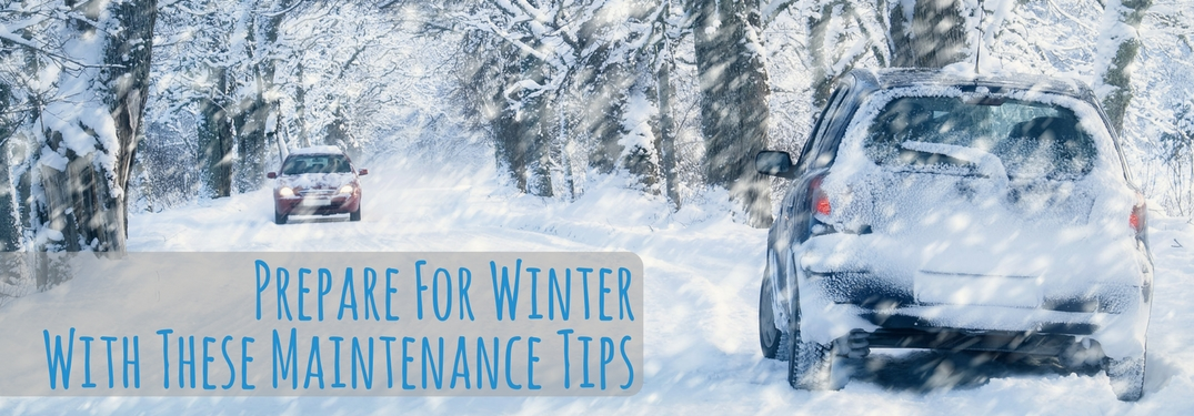 Is Your Vehicle Ready For Winter Check Out These Maintenance Tips