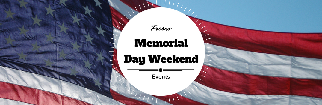 Fresno Memorial Day Weekend Events Title and an American Flag