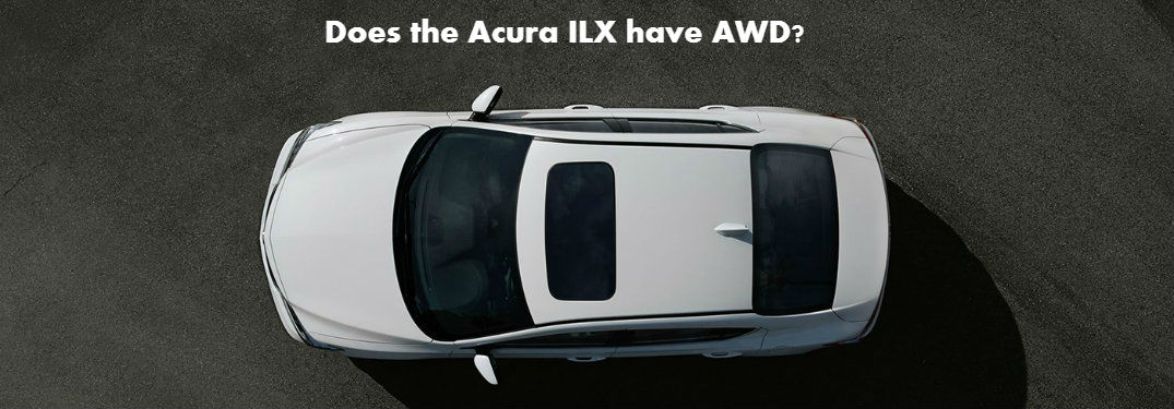 Overhead photo of the Acura ILX with text asking if it has AWD