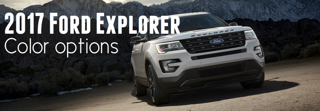 2017 Ford Explorer color options