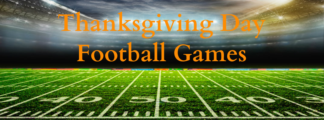 "Football field with ""Thanksgiving Day Football Games"" orange text above field"