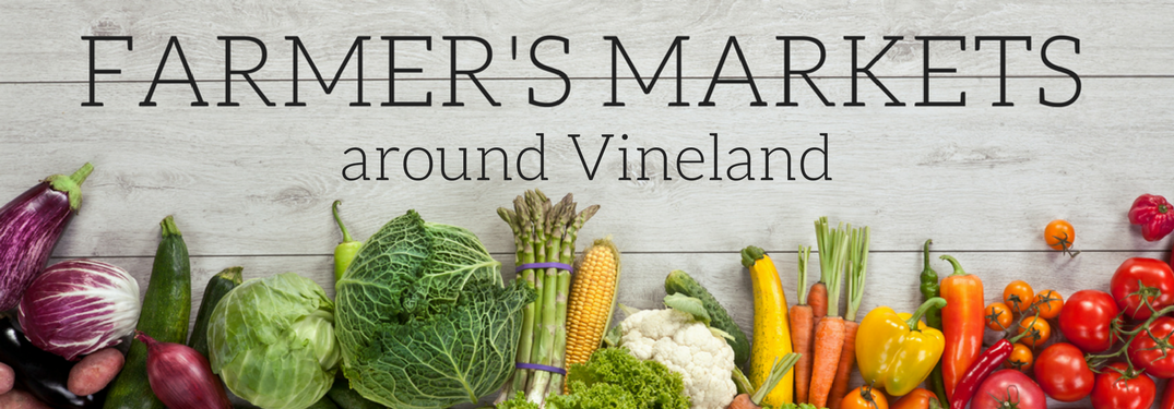 Farmers Markets 2017 around Vineland NJ