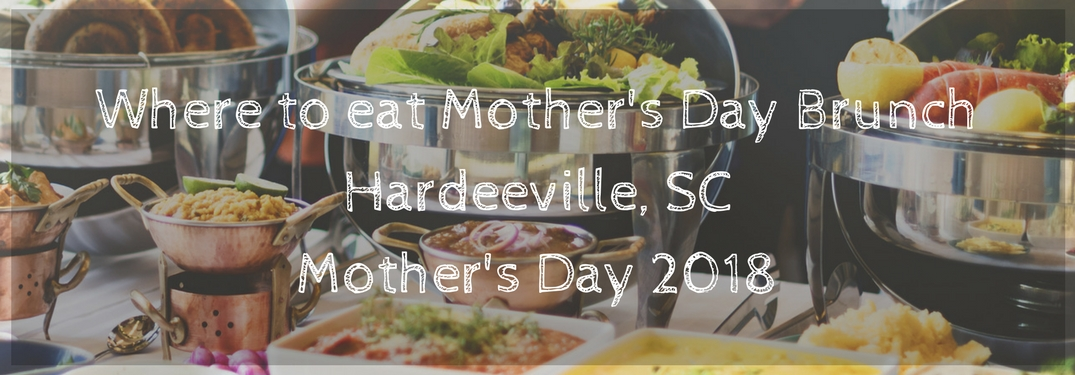 Where to eat Mother's Day in Hardeeville SC Mother's Day 2018 text over image of brunch foods