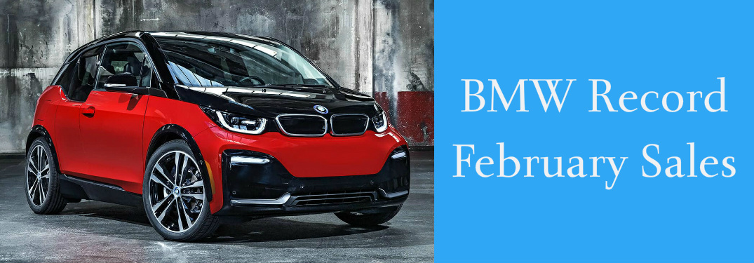 BMW Record February Sales Title and 2018 BMW i3