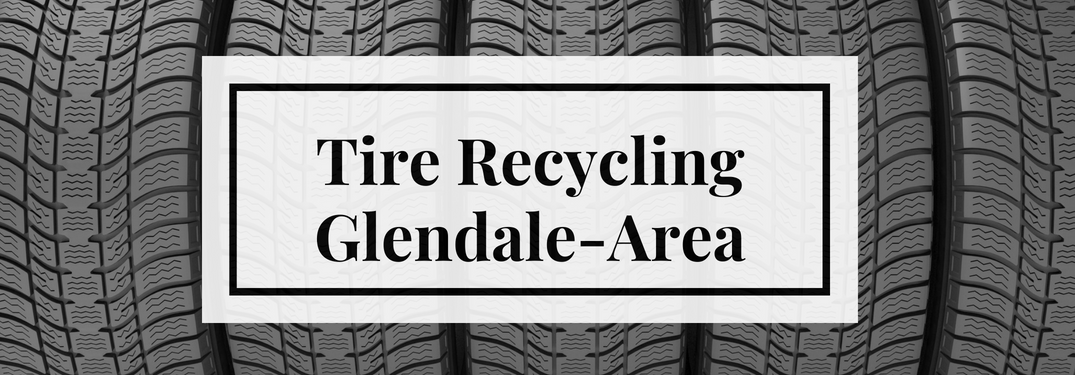 Tire Recycling Glendale-Area Title and a Background of Tires
