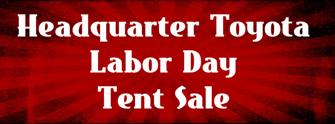 Headquarter Toyota Labor Day 2017 Tent Sale Promotion