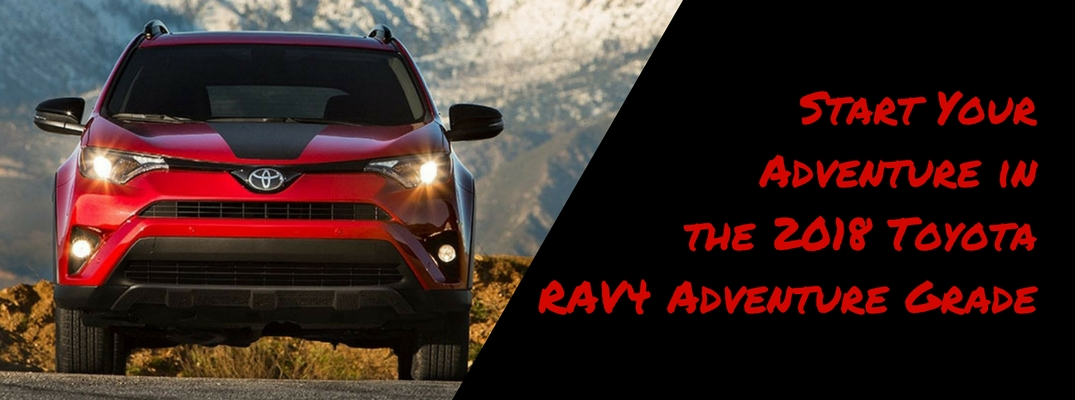 Start Your Adventure in the 2018 Toyota RAV$ Adventure Grade with image of red model