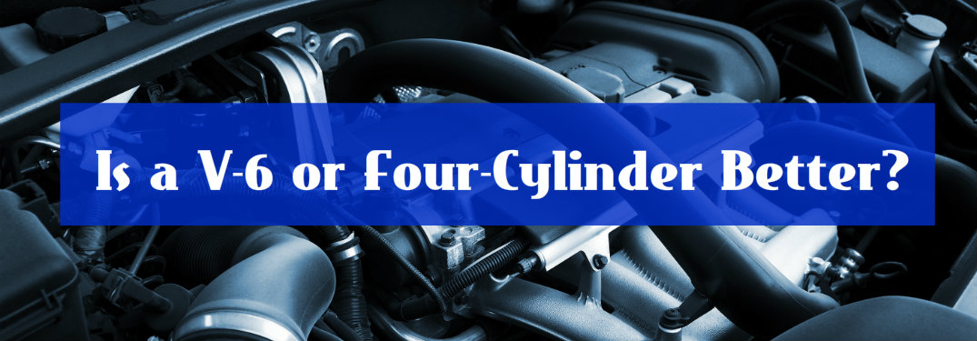 Pros and Cons of V-6 and Four-Cylinder Engines