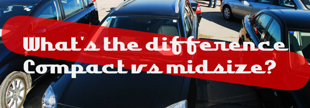 What is the difference between a compact vs midsize car?
