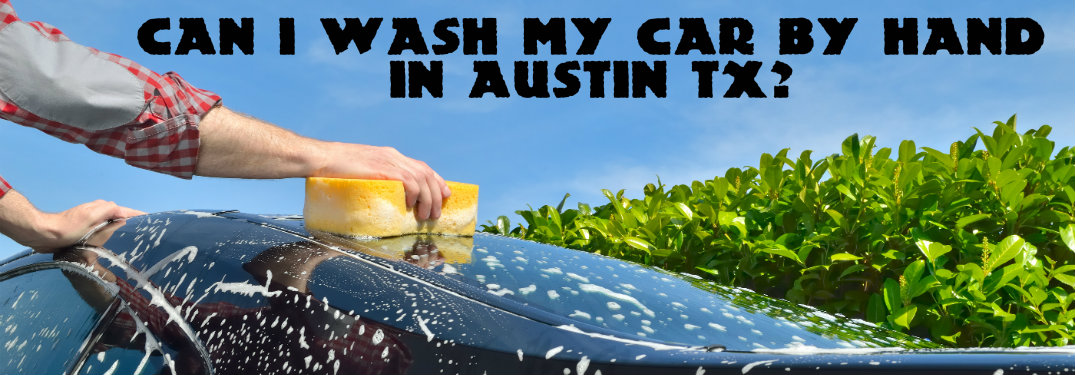 Can I wash my car by hand in Austin TX?