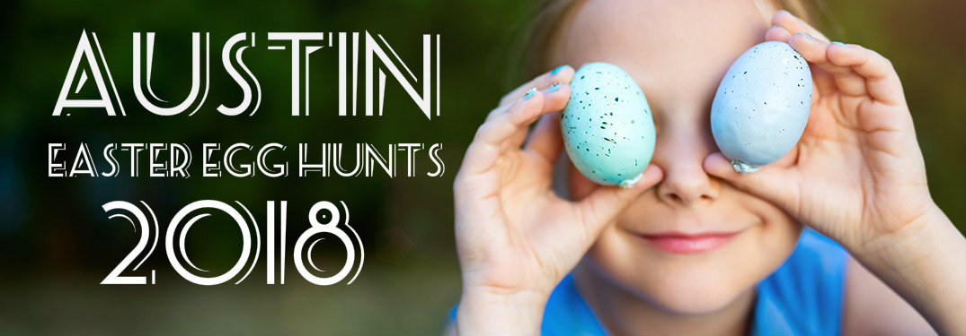 Austin Easter Egg Hunts 2018 with girl holding eggs up to her eyes