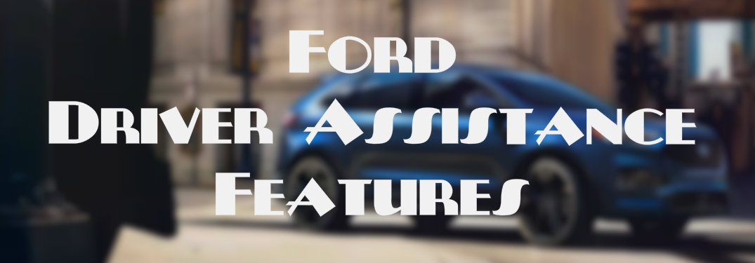 """Ford Driver Assistance Features"" over a blurred image of the Ford Edge"