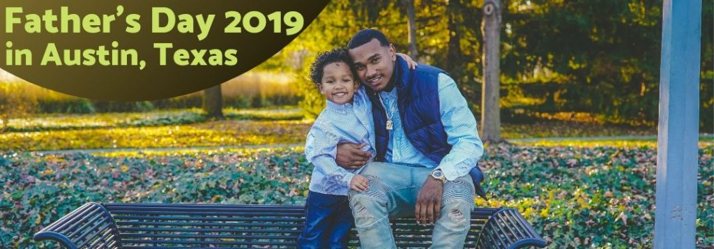 What Should I Do For Father S Day 2019 In Austin Tx