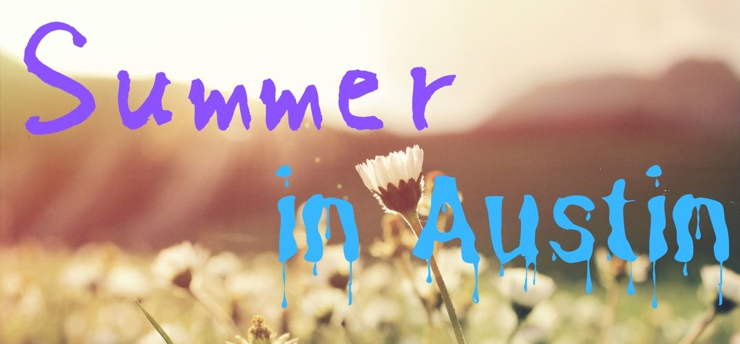 What are the best summer activities in Austin, TX?