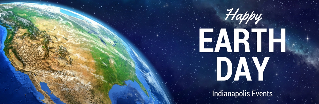 Celebrate Earth Day in Indianapolis